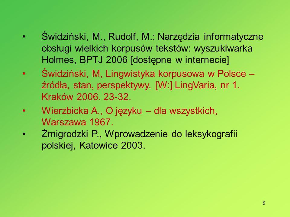Świdziński, M., Rudolf, M.: Narzędzia informatyczne obsługi wielkich korpusów tekstów: wyszukiwarka Holmes, BPTJ 2006 [dostępne w internecie]